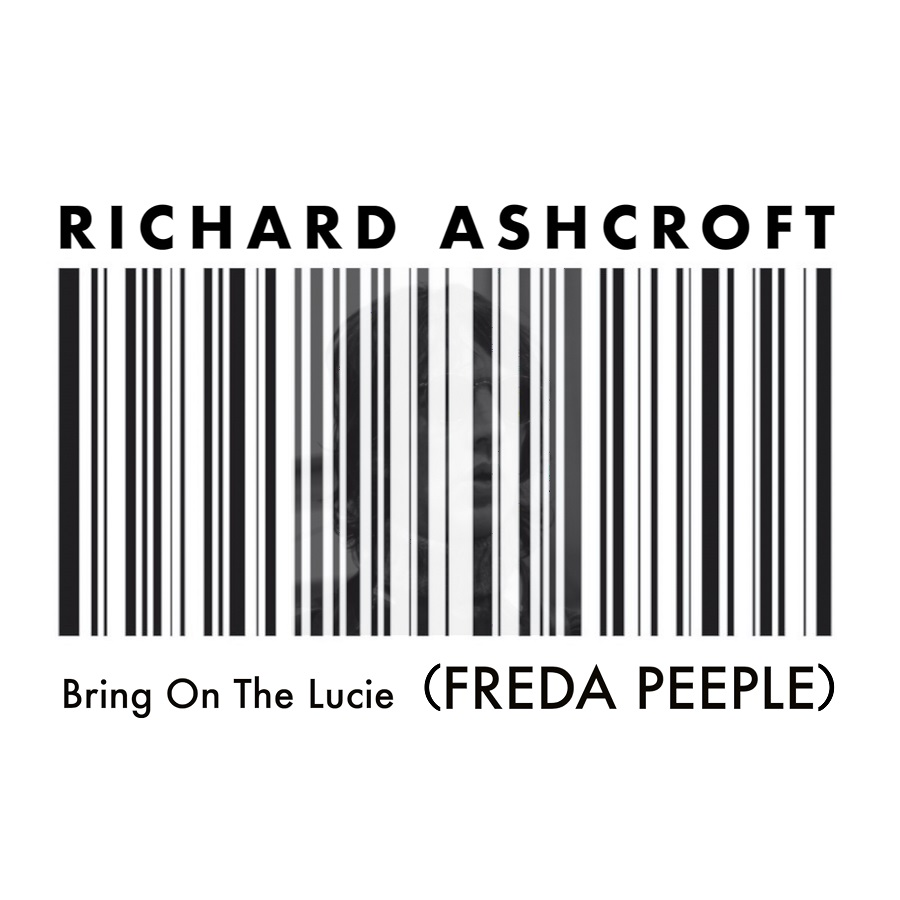 Bring On The Lucie (Freda Peeple) Out now - Performed by Richard Ashcroft, written by John Lennon. #musicispower