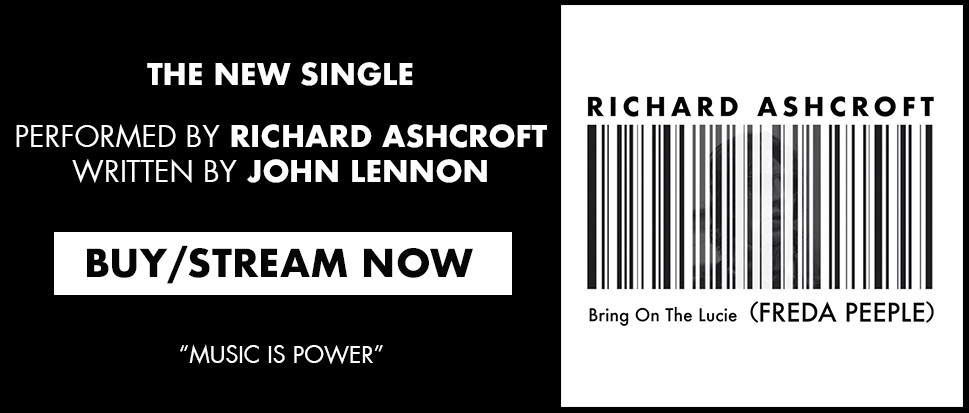 The new single 'Bring On The Lucie (Freda Peeple)'. Performed by Richard Ashcroft, written by John Lennon. Buy/Stream Now #musicispower